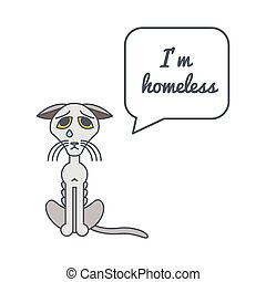 Homeless cat with speech bubble and saying - Bony homeless...