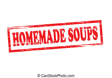 Homemade soups - Rubber stamp with text homemade soups...