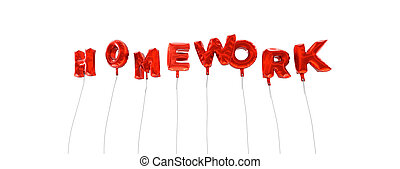 HOMEWORK - word made from red foil balloons - 3D rendered.