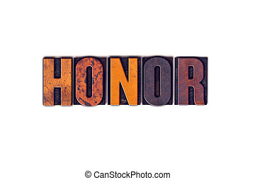 "Honor Concept Isolated Letterpress Type - The word ""Honor""..."