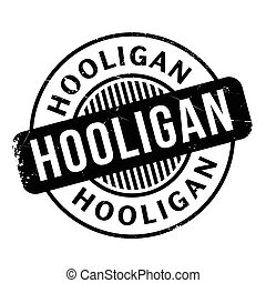Hooligan rubber stamp. Grunge design with dust scratches. ...