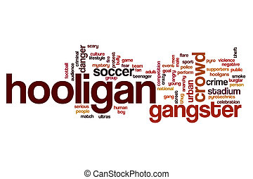 Hooligan word cloud concept - Hooligan word cloud