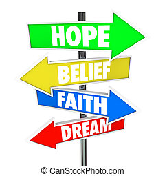 Hope Belief Faith Dream Arrow Road Signs Future - Hope,...