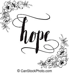 Hope Calligraphy Typography with Black and White Floral Border in Upper Left and Lower Right Corner