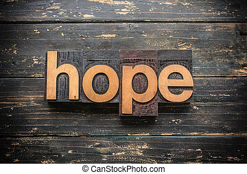 Hope Concept Vintage Wooden Letterpress Type Word