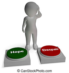 Hope Despair Buttons Shows Hopeful Or Desperation - Hope...