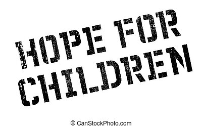 Hope For Children rubber stamp. Grunge design with dust...