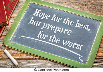 Hope for the best but prepare ... - Hope for the best but...
