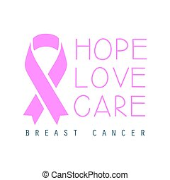 Hope, love, care breast cancer label. Vector illustration in pink colors