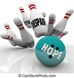 Hope bowling ball strikes pins with word Despair to illustrate conquering doubt with strong faith in yourself or a higher power, confidence in your abilities and fate