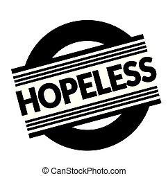 hopeless stamp on white background . Sign, label sticker