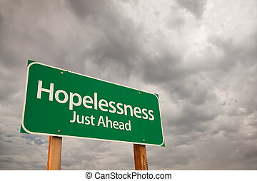 Hopelessness Green Road Sign Over Storm Clouds -...