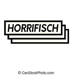 horrific stamp on white - horrific black stamp in german ...