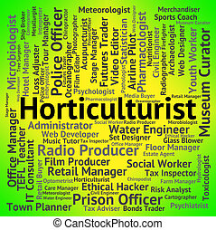 Horticulturist Job Represents Word Employment And...