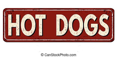 Hot dogs vintage rusty metal sign