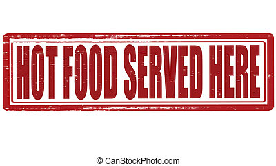Stamp with text hot food served here inside, vector illustration
