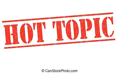 Hot topic sign or stamp