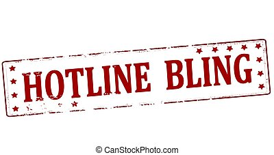 Hotline bling - Rubber stamp with text hotline bling inside,...