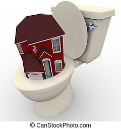 House Flushing Down Toilet - Falling Home Values - A house...