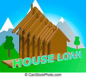 House Loans Means Home Borrowing Repayments 3d Illustration...