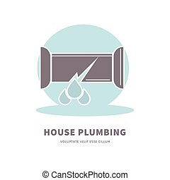 House plumbing service advertisement logo with broken pipe -...