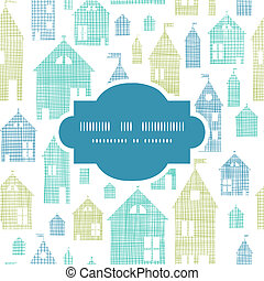 Houses blue green textile texture frame seamless pattern background