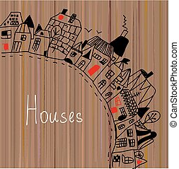 Houses in the town - background on the wood texture.