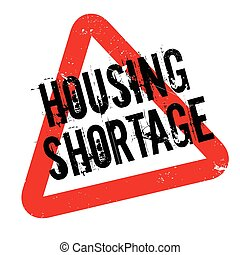 Housing Shortage rubber stamp. Grunge design with dust ...