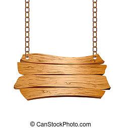 houten, meldingsbord, opgeschort, op, kettingen