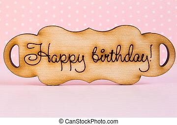 """houten, plaque, met, de, inscriptie, """"happy, birthday"""", op, roze, back"""