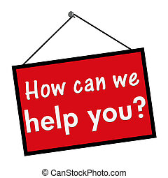 How can we help you sign - A red, white and black sign with...