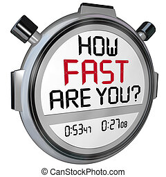 How Fast Are You Stopwatch Timer Clock - The words How Fast...