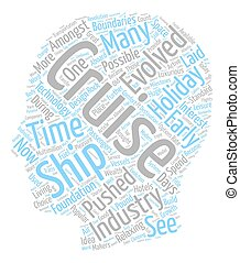 How Has The Cruise Industry Evolved text background wordcloud concept