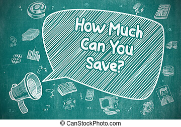 How Much Can You Save - Business Concept.