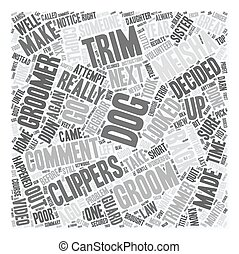 How NOT to Groom Your Dog text background wordcloud concept