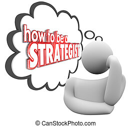 How to Be a Strategist Thinker Thought Cloud Plan