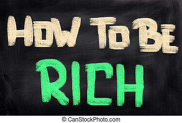 How To Be Rich Concept