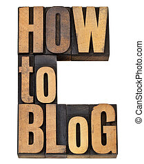 how to blog advice - isolated text in vintage letterpress...