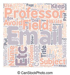 How To Email Your College Professor text background wordcloud concept