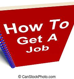 How To Get A Job Book