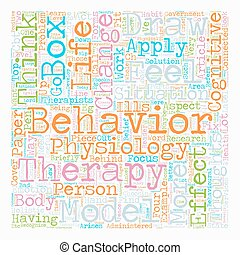How To Instantly Learn Apply Cognitive Behavioral Therapy Model text background wordcloud concept