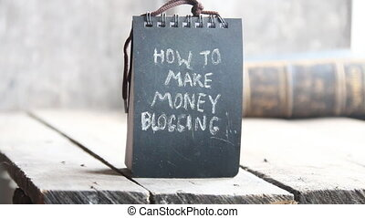 How to make money blogging - text, chalk inscription,