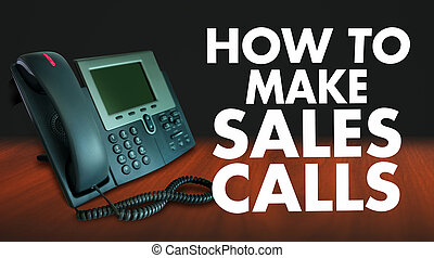 How to Make Sales Calls Words Selling Technique Telephone...