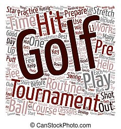 How To Prepare For A Golf Tournament text background wordcloud concept