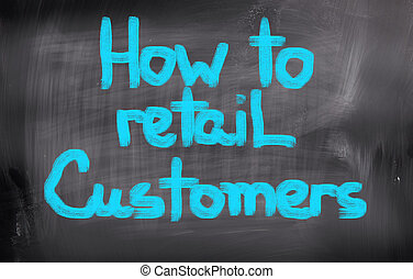 How To Retain Customers Concept
