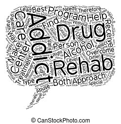 How To Select The Right Drug And Alcohol Rehab Center text background wordcloud concept