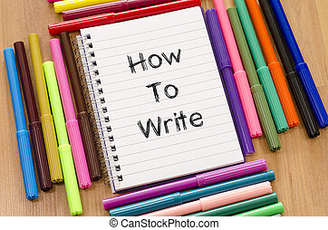 How to write text concept - Felt-tip pen and notepad on a ...