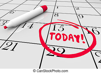 hoy, ahora, urgente, fecha tope, día, dar la vuelta, fecha calendario, 3d, ilustración