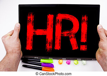 HR Human resource text written on tablet, computer in the office with marker, pen, stationery. Business concept for Personnel Staff Forces white background with copy space