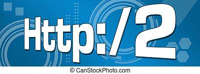 HTTP 2 Technical Background Horizontal